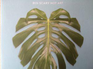 Big Scary Not Art